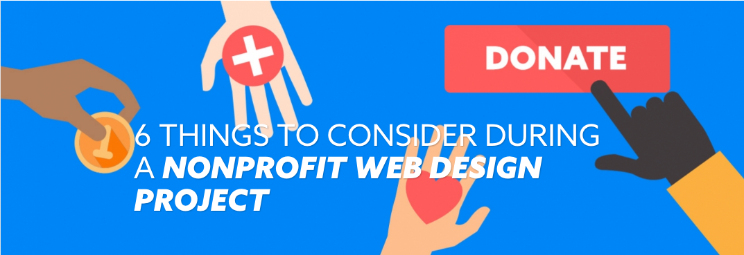 6 Things to Consider During a Nonprofit Web Design Project