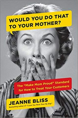 Make Mum Proud: Set The Standard for How to Treat Your Customers