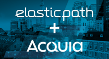 Elastic Path + Acquia